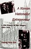 img - for A Korean Nationalist Entrepreneur: A Life History of Kim Songsu, 1891-1955 (SUNY Series in Korean Studies) (Suny Series, Korean Studies) book / textbook / text book