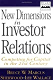 img - for New Dimensions in Investor Relations: Competing for Capital in the 21st Century (Frontiers in Finance) book / textbook / text book