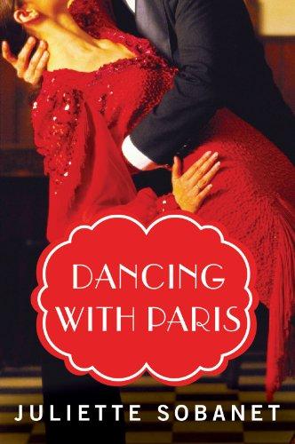 Dancing with Paris (A Paris Time Travel Romance) by Juliette Sobanet