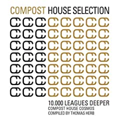 Compost House Selection - 10.000 Leagues Deeper - Compost House Cosmos - compiled and mixed by Thomas Herb