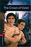 The Crown of Violet: 1000 Headwords (Oxford Bookworms ELT)