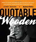 Quotable Wooden: Words of Wisdom, Pre...