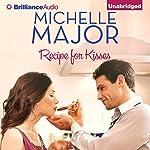 Recipe for Kisses | Michelle Major