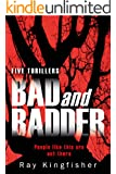 Bad and Badder - Five Thrillers