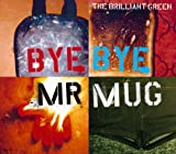the brilliant green「Bye Bye Mr.Mug」