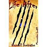 Life After (Werewolf Domination) ~ Mercedes Ludill