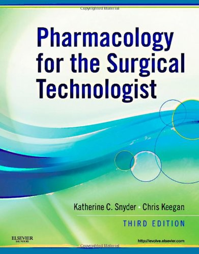Pharmacology for the Surgical Technologist, 3rd Edition