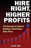 img - for Hire Right, Higher Profits: The Executive's Guide to Building a World-Class Sales Force book / textbook / text book