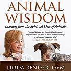 Animal Wisdom: Learning from the Spiritual Lives of Animals Hörbuch von Linda Bender, Linda Tucker - foreword, Andrew Harvey - afterword Gesprochen von: Ellen Jaffe
