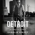 Detroit: An American Autopsy | Charlie LeDuff