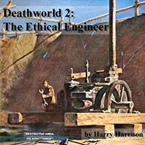 Deathworld 2: The Ethical Engineer | [Harry Harrison]