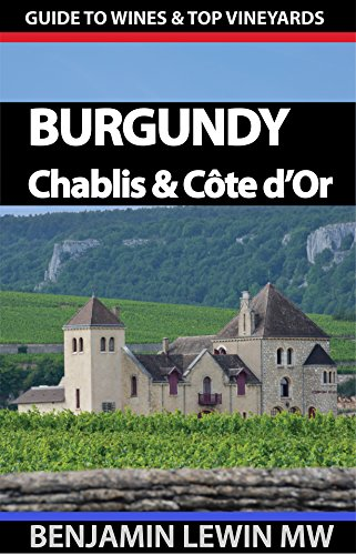 Wines of Burgundy: Côte d'Or and Chablis (Guides to Wines and Top Vineyards Book 3) (Jura Wine Book compare prices)