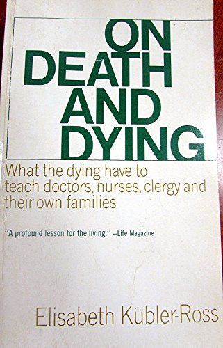 On Death and Dying: What the Dying Have to Teach Doctors, Nurses, Clergy and Their Own Families PDF