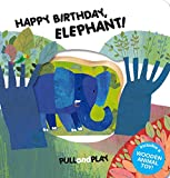 img - for Happy Birthday, Elephant! (Pull and Play) book / textbook / text book