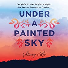 Under a Painted Sky (       UNABRIDGED) by Stacey Lee Narrated by Emily Woo Zeller
