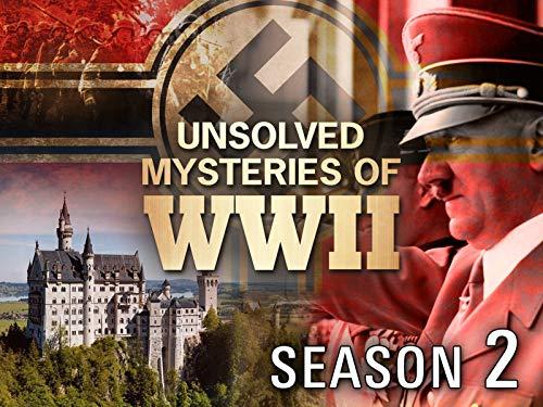 Unsolved Mysteries of World War II - Season 2