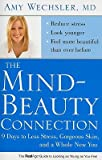 The Mind-Beauty Connection: 9 Days to Less Stress, Gorgeous Skin, and a Whole New You [MIND BEAUTY CONNECTION] [Paperback]