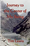 Journey to the Center of My Being (1450562965) by Lewis, Tim