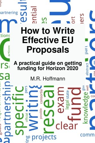 How to write effective EU proposals: A practical guide on getting funding for Horizon 2020