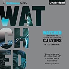 Watched (       UNABRIDGED) by CJ Lyons Narrated by Luke Daniels