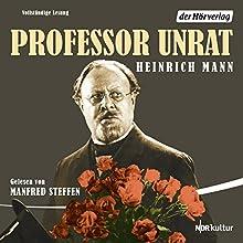 Professor Unrat (       ungekürzt) von Heinrich Mann Gesprochen von: Manfred Steffen