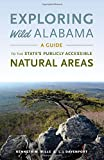 img - for Exploring Wild Alabama: A Guide to the State's Publicly Accessible Natural Areas book / textbook / text book