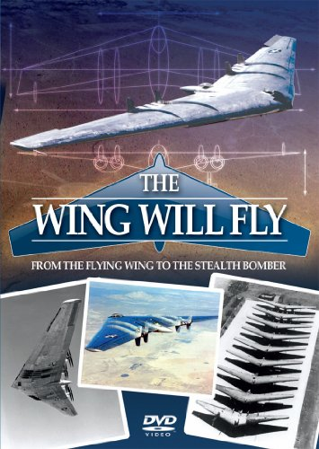 The Wing Will Fly - From The Flying Wing To The Stealth Bomber [DVD]