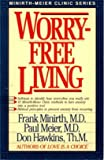 Worry-Free Living (0840731930) by Minirth, Frank