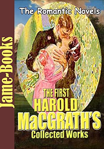 the-first-harold-macgraths-collected-works-arms-and-the-womanthe-puppet-crown-the-grey-cloakthe-man-