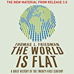 The World Is Flat: The New Material from Release 3.0 | Thomas L. Friedman