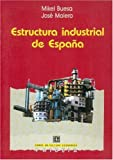 img - for Estructura industrial de Espa a (Paideia) (Spanish Edition) book / textbook / text book