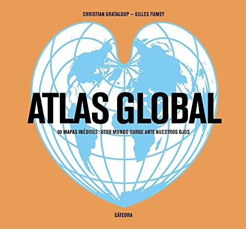 Atlas Global. 60 Mapas Inéditos. Otro Mundo Surge Ante Nuestros Ojos (Varios)