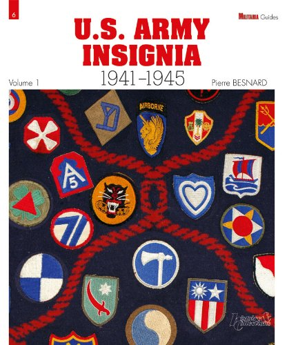 U.S. Army Insignia: 1941-1945 (Histoire & Collections: Militaria Guides)