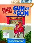 Prepper Pete's Gun of a Son: A Gun Sa...