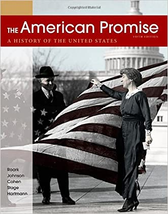 The American Promise, Combined Volume: A History of the United States written by James L. Roark