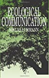 Ecological Communication (0226496511) by Luhmann, Niklas