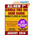 "All New 7"" Kindle Fire HD User Guide - Newbie to Expert in 2 Hours!"