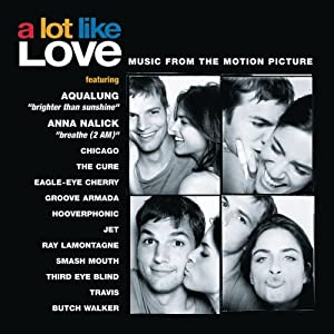 A Lot Like Love: Music From The Motion Picture from Columbia / Sony Music Soundtrax
