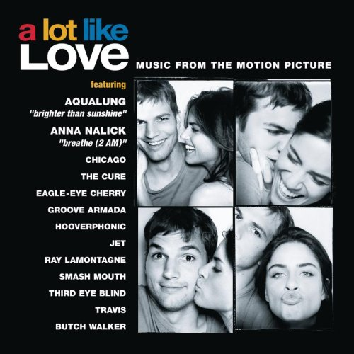 Click here to buy A Lot Like Love - Music From The Motion Picture by Chicago, Third Eye Blind, Smash Mouth, Eagle-Eye Cherry and The Cure.