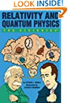 Relativity and Quantum Physics For Be...