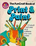 The Funcraft book of print and paint (Funcraft books) (0590119354) by Amery, Heather