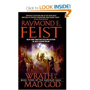 Wrath of a Mad God: Book Three of the Darkwar Saga by Raymond E. Feist