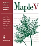 img - for First Leaves: A Tutorial Introduction to Maple V Softcover reprint of edition by Char, Bruce W., Geddes, Keith O., Gonnet, Gaston H., Leong, (1993) Paperback book / textbook / text book