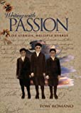 By Tom Romano - Writing with Passion: Life Stories, Multiple Genres: 1st (first) Edition