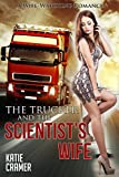 The Trucker and the Scientist's Wife: A Wife Watching Romance