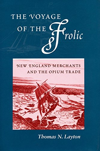 The Voyage of the Frolic: New England Merchants and the Opium Trade