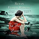 The Things We Never Said (       UNABRIDGED) by Susan Elliot Wright Narrated by Kate Lee