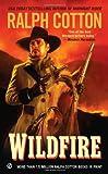Wildfire (Ralph Cotton Western Series)