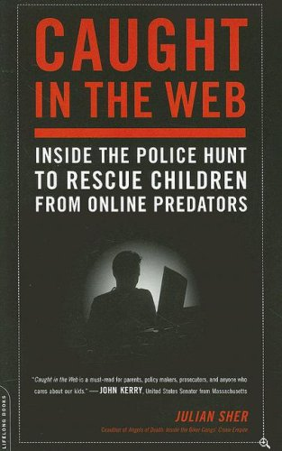 Image of Caught in the Web: Inside the Police Hunt to Rescue Children from Online Predators