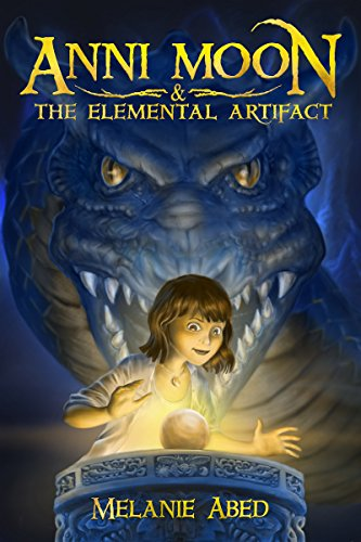 Anni Moon & The Elemental Artifact by Melanie Abed ebook deal